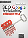 SEO Google. Guida al web marketing co...