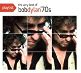 Bob Dylan Playlist: The Very Best of Bob Dylan 1970's