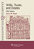 img - for Examples & Explanations: Wills, Trusts, and Estates, Fifth Edition book / textbook / text book