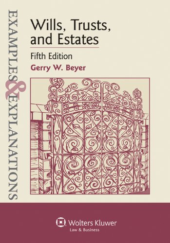 Examples & Explanations: Wills, Trusts, and Estates, Fifth Edition