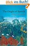 The Origin of Speech (Studies in the...