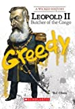Leopold II: Butcher of the Congo (Wicked History)