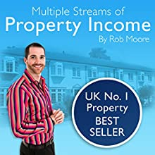 Multiple Streams of Property Income (       UNABRIDGED) by Rob Moore Narrated by Rob Moore