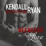Reckless Love | Kendall Ryan