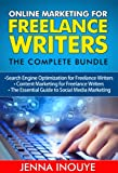 img - for Online Marketing for Freelance Writers: The Complete Bundle: Search Engine Optimization for Freelance Writers, Content Marketing for Freelance Writers, The Essential Guide to Social Media Marketing book / textbook / text book