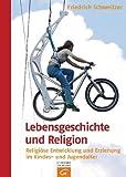 Lebensgeschichte und Religion: Religiöse Entwicklung und Erziehung im Kindes- und Jugendalter title=