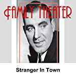Family Theater: Stranger in Town |  Radio Spirits