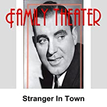 Family Theater: Stranger in Town  by Radio Spirits Narrated by Tony La Frano, Raymond Burr, Virginia Gregg