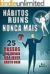 H�bitos Ruins Nunca Mais: 25 Passos p...