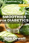 Smoothies for Diabetics: 85+ Recipes...
