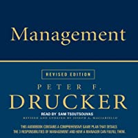 Management: Revised Edition (       ABRIDGED) by Peter F. Drucker Narrated by Sam Tsoutsouvas