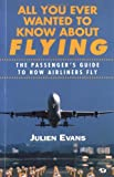 All You Ever Wanted to Know about Flying: The Passenger