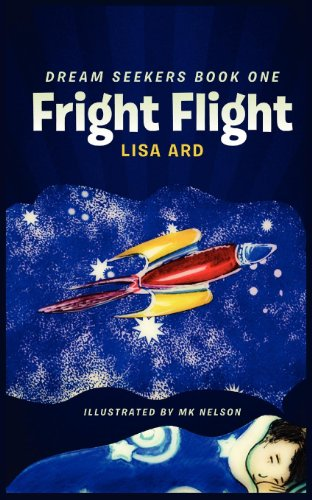 Book: Fright Flight - Dream Seekers by Lisa Ard