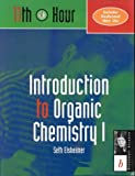 img - for Introduction to Organic Chemistry I: 11th Hour (Eleventh Hour - Boston) by Elsheimer, Seth (January 15, 2000) Paperback 1 book / textbook / text book