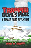 Denis W Shuker Trapped on Devil's Peak: A thrilling, children's adventure, set in the mountains of New Zealand, in the South Pacific, for kids 8 - 14: 2 (Riwaka Gang Adventures)