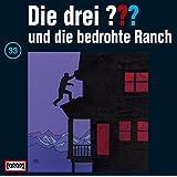 Die drei Fragezeichen - Folge 33: und die bedrohte Ranch