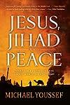 Jesus, Jihad and Peace: What Bible Pr...