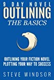 img - for Nine Day Novel-Outlining: Outlining Your Fiction Novel: Plotting Your Way to Success (9 Day Novel) (Volume 3) book / textbook / text book