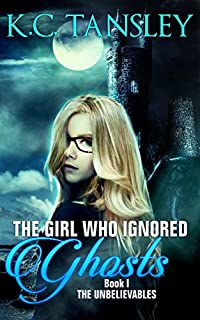 The Girl Who Ignored Ghosts by K.C. Tansley ebook deal