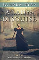A Lady in Disguise: A Novel