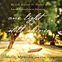 One Light Still Shines: My Life Beyond the Shadow of the Amish Schoolhouse Shooting (       UNABRIDGED) by Cindy Lambert, Marie Monville Narrated by Julia Barnett-Tracy