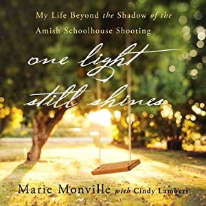 One Light Still Shines: My Life Beyond the Shadow of the Amish Schoolhouse Shooting | [Cindy Lambert, Marie Monville]
