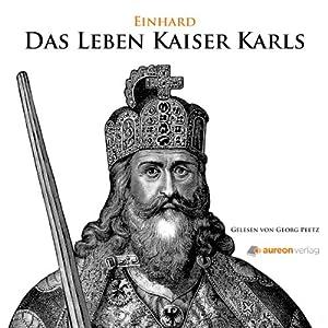 Das Leben Kaiser Karls Hörbuch