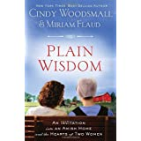 Plain Wisdom: An Invitation into an Amish Home and the Hearts of Two Womenby Cindy Woodsmall