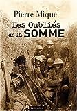 echange, troc Pierre Miquel - Les Oubliés de la Somme (juillet-novembre 1916)