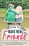 How To Make New Friends: Get Out Of Y...