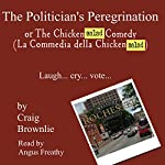 The Politician's Peregrination: Or The Chicken$#!t Comedy | Craig Brownlie