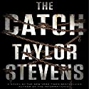 The Catch: A Novel (       UNABRIDGED) by Taylor Stevens Narrated by Hillary Huber