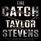 The Catch: A Vanessa Michael Munroe Novel, Book 4 | Taylor Stevens