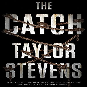 The Catch: A Novel | [Taylor Stevens]