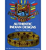 img - for Authentic Indian Designs[ AUTHENTIC INDIAN DESIGNS ] by Naylor, Maria (Author) Jun-01-75[ Paperback ] book / textbook / text book