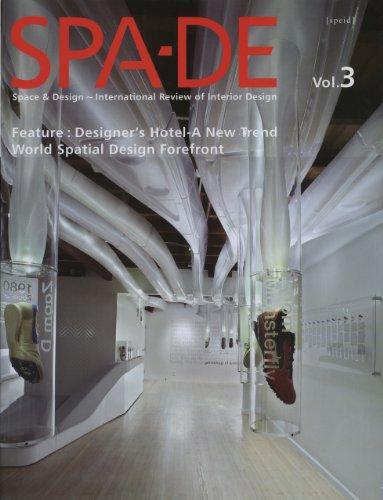 SPA-DE: Space & Design--Review of Interior Design (Volume 3) PDF