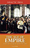 The Age of Empire - A History of Europe from 1792 - 1898 (Illustrated)