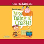 Miss Daisy is Crazy: My Weird School #1 (       UNABRIDGED) by Dan Gutman Narrated by Jared Goldsmith