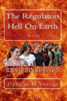 The Regulators: Hell On Earth Part Two Revised Edition