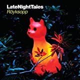 Late Night Tales - Röyksopp - [輸入盤CD] (ALNCD32)