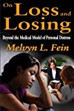 img - for On Loss and Losing: Beyond the Medical Model of Personal Distress book / textbook / text book