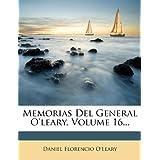 Memorias del General O'Leary, Volume 16...