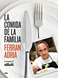 Ferran Adriaa La Comida de La Familia (the Family Meal): Home Cooking with Ferran Adria