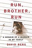 Run, Brother, Run: A Memoir of a Murder in My Family