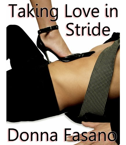 Taking Love in Stride by Donna Fasano
