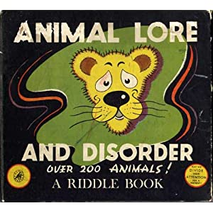 Animal Lore And Disorder (A Riddle Book) over 200 animals!