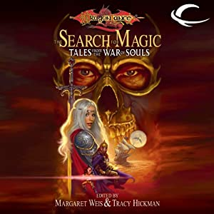 The Search for Magic: Tales from the War of Souls | [Margaret Weis (editor), Tracy Hickman (editor)]