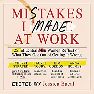 Mistakes I Made at Work Audiobook