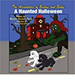 [ The Adventures of Brutus and Baby: A Haunted Halloween [ THE ADVENTURES OF BRUTUS AND BABY: A HAUNTED HALLOWEEN ] By Rogers, Michelle Elizabeth ( Author )Apr-15-2010 Paperback