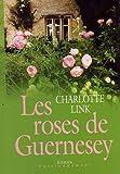 """Afficher """"Les roses de Guernesey"""""""